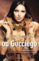 Dziewczyny od Gucciego - Cate Kendall | mała okładka