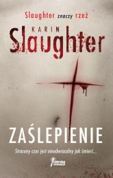 Zaślepienie - Karin Slaughter | mała okładka