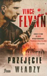 Przejęcie władzy - Vince Flynn | mała okładka