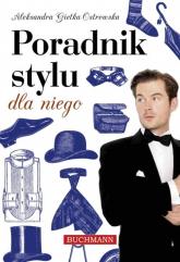 Poradnik stylu dla niego - Gietka Ostrowska Aleksandra | mała okładka