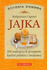 Jajka. 200 najlepszych przepisów kuchni polskiej i światowej - Małgorzata Caprari | mała okładka