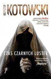Czas Czarnych Luster - Krzysztof Kotowski | mała okładka