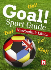 Goal Sport Guide. Niezbędnik kibica -  | mała okładka