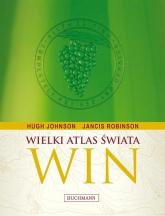 Wielki atlas świata win - Johnson Hugh, Robinson Jancis | mała okładka