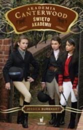 Święto Akademii. Akademia Canterwood 8 - Jessica Burkhart | mała okładka
