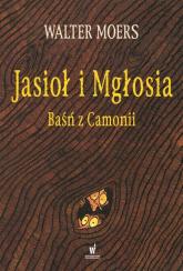 Jasioł i Mgłosia. Baśń z Camonii - Walter Moers | mała okładka