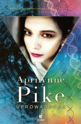 Uprowadzona - Pike Aprilynne   mała okładka