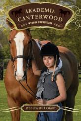 Akademia Canterwood 1. Wysoka poprzeczka - Jessica Burkhart | mała okładka