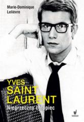 Yves Saint Laurent. Niegrzeczny chłopiec - Marie-Dominique Lelievre | mała okładka