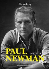 Paul Newman. Biografia - Shawn Levy | mała okładka