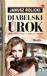 Diabelski urok - Janusz Rolicki | mała okładka
