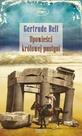 Opowieści królowej pustyni - Gertrude Bell | mała okładka