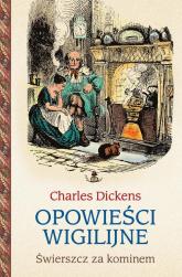 Opowieści wigilijne 2. Świerszcz za kominem - Charles Dickens | mała okładka