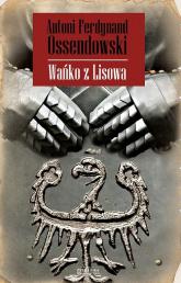 Wańko z Lisowa - Ossendowski Antoni Ferdynand | mała okładka