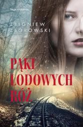 Pąki lodowych róż. Saga rodzinna - Zbigniew Zborowski | mała okładka