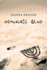 Odnaleźć ślad - Joanna Krygier | mała okładka