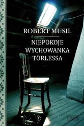 Niepokoje wychowanka Torlessa - Robert Musil   mała okładka