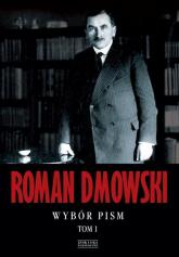 Wybór pism. Tom 1 - Roman Dmowski | mała okładka