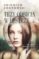 Trzy odbicia w lustrze - Zbigniew Zborowski | mała okładka