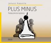 Plus minus. Podręcznik do myślenia - Janusz Kapusta | mała okładka