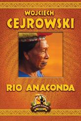 Rio Anaconda - Wojciech Cejrowski | mała okładka