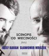 Scenopis od wieczności. listy. Józef Baran Sławomir Mrożek - Józef Baran | mała okładka