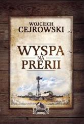 Wyspa na prerii - Wojciech Cejrowski | mała okładka