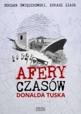 Afery czasów Donalda Tuska - Ziaja Łukasz, Święczkowski Bogdan | mała okładka