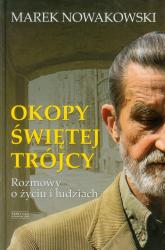 Okopy Świętej Trójcy. Rozmowy o życiu i ludziach - Marek Nowakowski | mała okładka