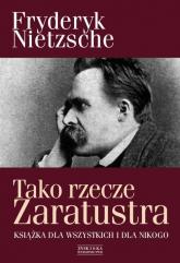 Tako rzecze Zaratustra. Książka dla wszystkich i dla nikogo - Fryderyk Nietzsche | mała okładka