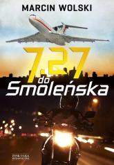 7.27 do Smoleńska - Marcin Wolski | mała okładka