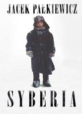 Syberia. Biegun zimna, polski ślad i dobrosąsiedzkie relacje - Jacek Pałkiewicz | mała okładka