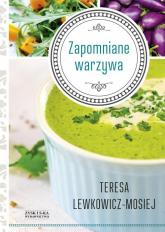 Zapomniane warzywa - Teresa Lewkowicz-Mosiej | mała okładka