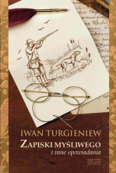 Zapiski myśliwego i inne opowiadania - Iwan Turgieniew | mała okładka