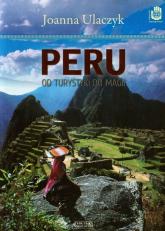 Peru. Od turystyki do magii - Joanna Ulaczyk | mała okładka