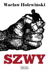 Szwy - Wacław Holewiński | mała okładka