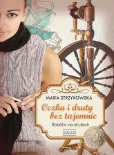 Oczka i druty bez tajemnic - Maria Strzykowska | mała okładka