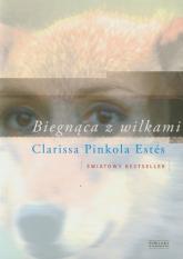 Biegnąca z wilkami - Estes Clarissa Pinkola | mała okładka