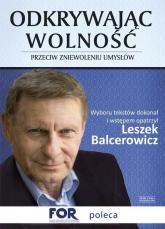 Odkrywając wolność. Przeciw zniewoleniu umysłów - Leszek Balcerowicz | mała okładka