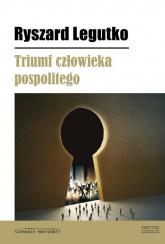 Triumf człowieka pospolitego - Ryszard Legutko | mała okładka