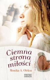 Ciemna strona miłości - Oleksa Monika A. | mała okładka