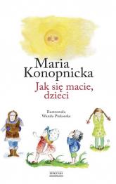 Jak się macie, dzieci - Maria Konopnicka | mała okładka