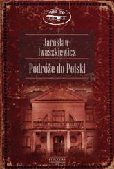 Podróże do Polski - Jarosław Iwaszkiewicz | mała okładka