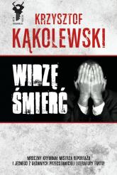 Widzę śmierć - Krzysztof Kąkolewski   mała okładka