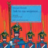 Jak to na wojence - Edward Słoński | mała okładka