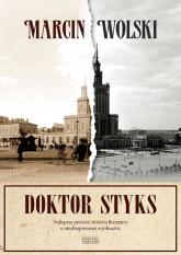 Doktor Styks. Najlepsza powieść mistrza literatury o ułańskiej fantazji. - Marcin Wolski | mała okładka