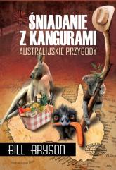 Śniadanie z kangurami. Australijskie przygody - Bill Bryson | mała okładka