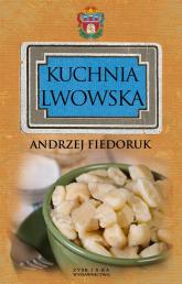 Kuchnia lwowska - Andrzej Fiedoruk | mała okładka