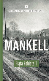 Piąta kobieta. Część. 1 - Henning Mankell | mała okładka