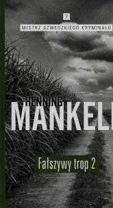 Fałszywy trop 2 - Henning Mankell | mała okładka